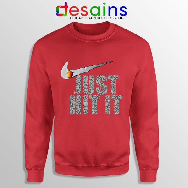 Just Hit It Nike Funny Red Sweatshirt Just Do It Smoke