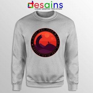 Buy Dune Quotes Fear Sport Grey Sweatshirt I Must Not Fear