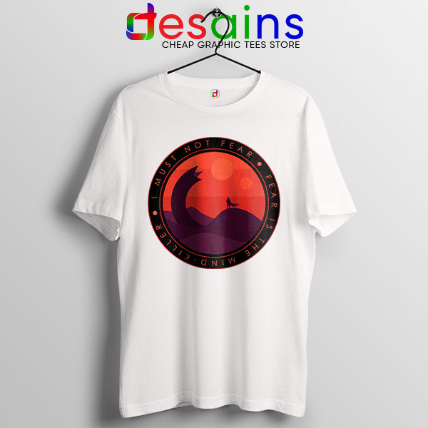 Buy Dune Quotes Fear White T Shirt I Must Not Fear