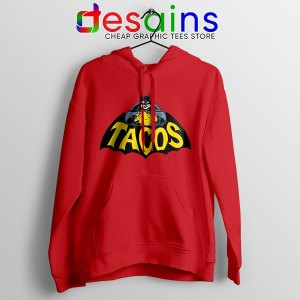 Buy Tacos Taco Bell Batman Red Hoodie DC Comics Funny