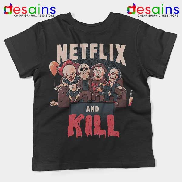 Classic Scary Horror Movie Kids Tee Netflix And Kill