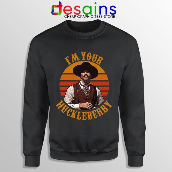 Vintage Your Huckleberry Sweatshirt Tombstone