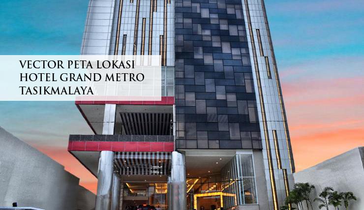 Gambar Peta Lokasi Grand Metro Hotel Tasikmalaya