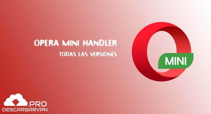 Descargar Opera mini handler apk: ¡Todas las versiones!