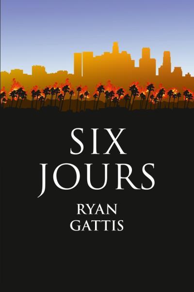 six-jours-ryan-gattis