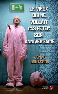 Le Vieux qui ne voulait pasfêter son anniversaire -Jonas Jonasson