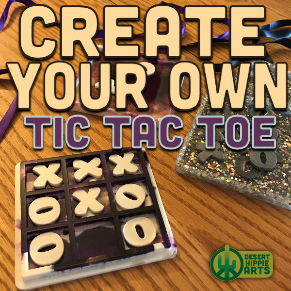 Create your own RESIN TIC TAC TOE Desert Hippie Arts 1