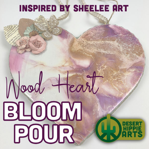 Bloom Pour Wood Heart Sheelee Art