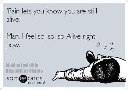 Chronic Pain - I feel so alive right now