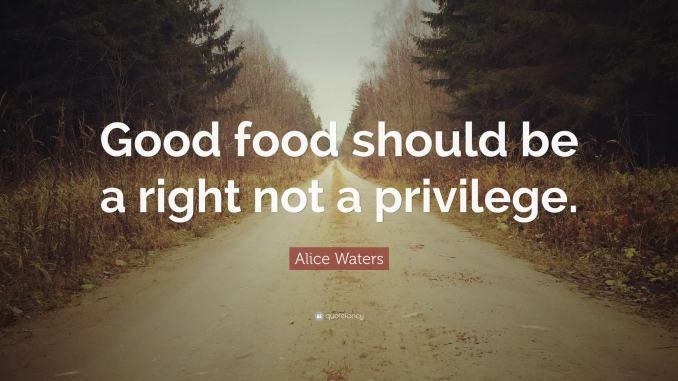 """Image of a road, blurring into the distance, trees on either side. Text: """"Good food should be a right not a privilege."""""""
