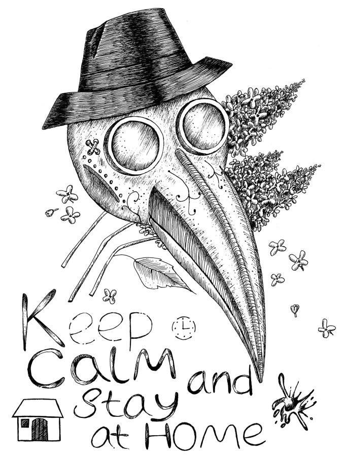 """A stylized plague doctor head with lilac blooms behind it. Written underneath is """"Keep Calm and Stay at Home."""" (Pencil sketch/drawing)"""