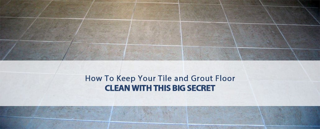 How To Keep Your Tile and Grout Floor Clean  Desert Tile