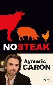 Aymeric Caron_Nosteak - livres animalistes