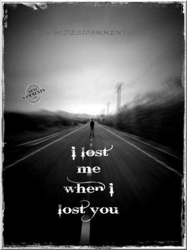 Punjabi Sad Quotes Wallpapers I Lost Me When I Lost You Desicomments Com