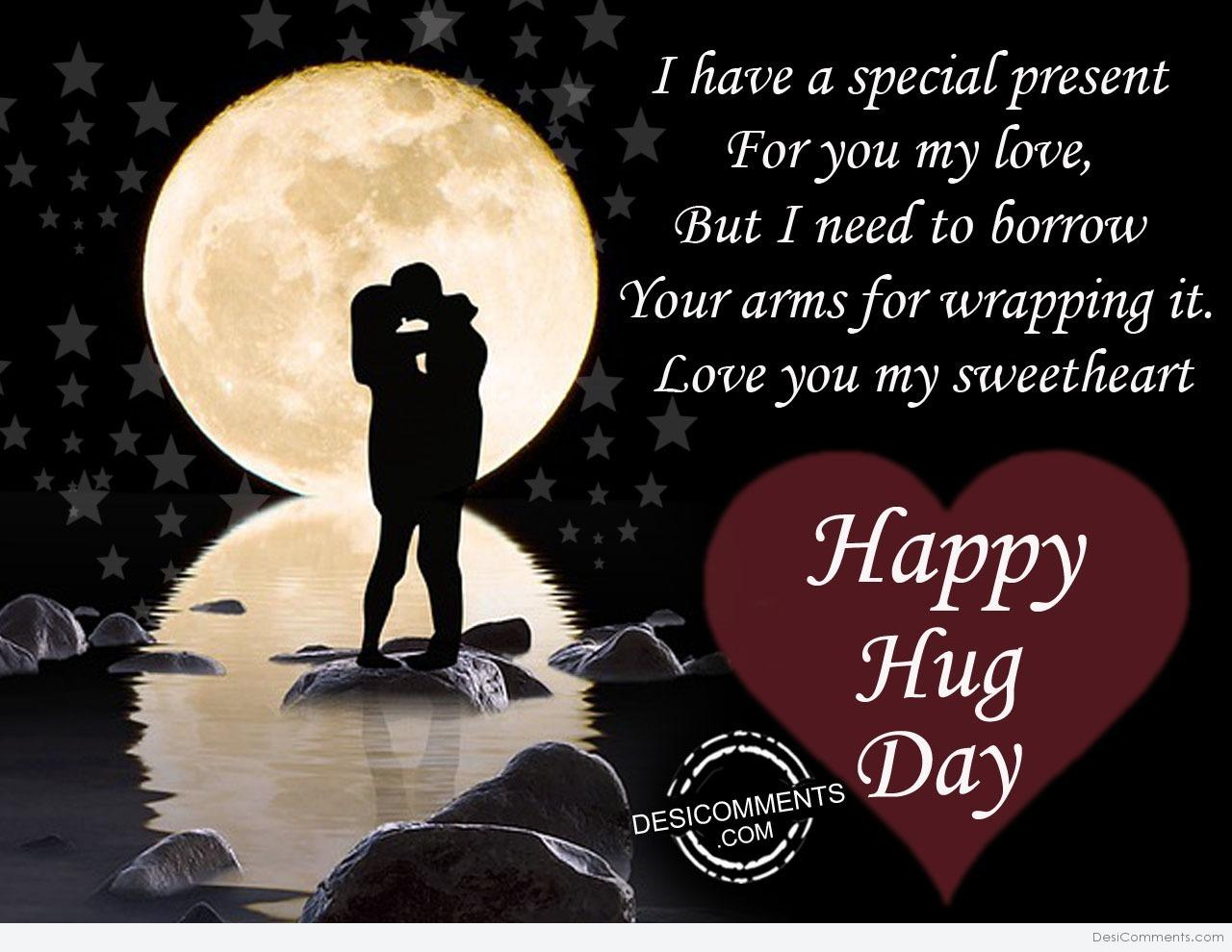 Love Hug Wallpapers With Quotes I Have A Special Present Happy Hug Day Desicomments Com