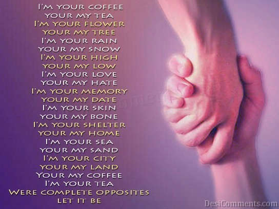 I Am Your Coffee You Are My Tea