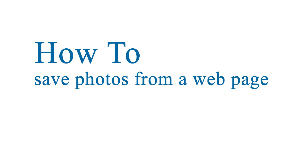 How To Save Photos from a Web Page