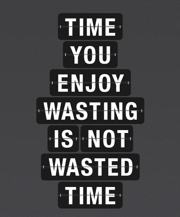 Wasting Time Quotes Wallpaper My Most Favorite 30 Inspirational Typography Quotes For