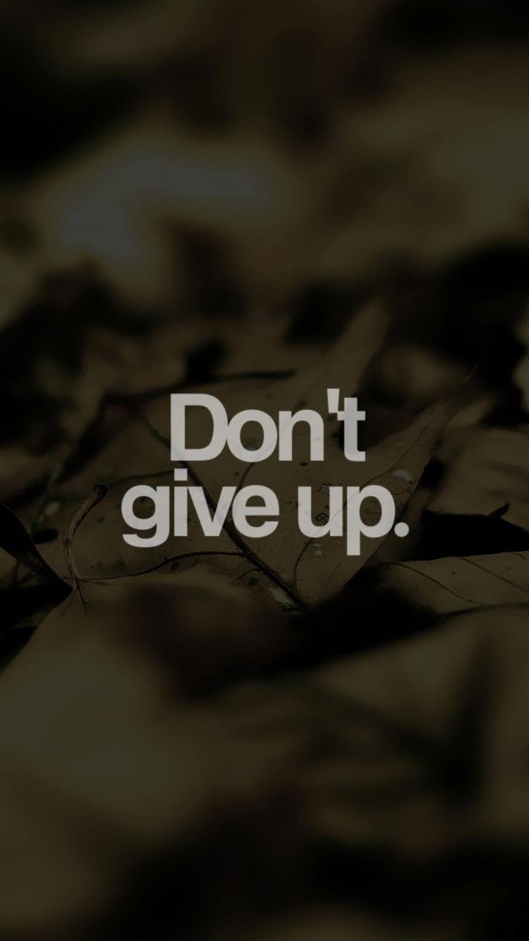 Motivational Quotes Wallpaper Download Inspirational Iphone 6 Amp 7 Wallpapers For Everyday Life