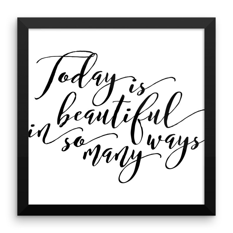 Today is Beautiful in So Many Ways Framed Print