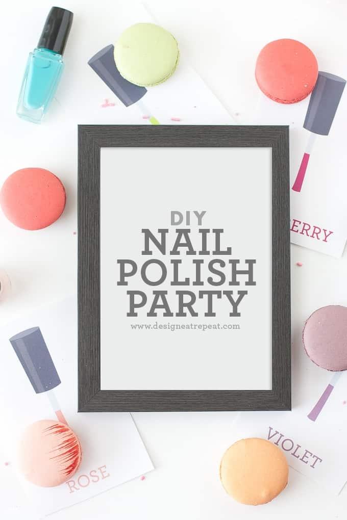 DIY Nail Polish Party + Free Printables!