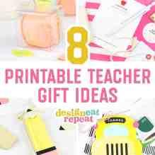 8 Printable Teacher Gift Ideas