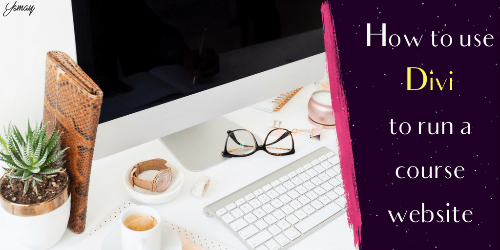 How to use Divi to run a course website on WordPress