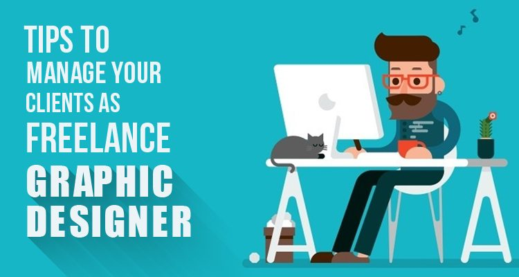 Tips To Manage Your Clients As Freelance Graphic Designer  Designhill