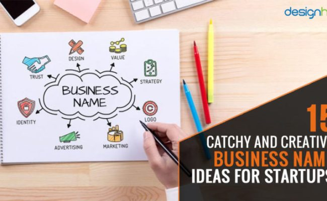 15 Catchy And Creative Business Name Ideas For Startups