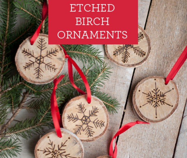 Diy Etched Snowflake Ornaments In Birch So Easy Design Mom Etched