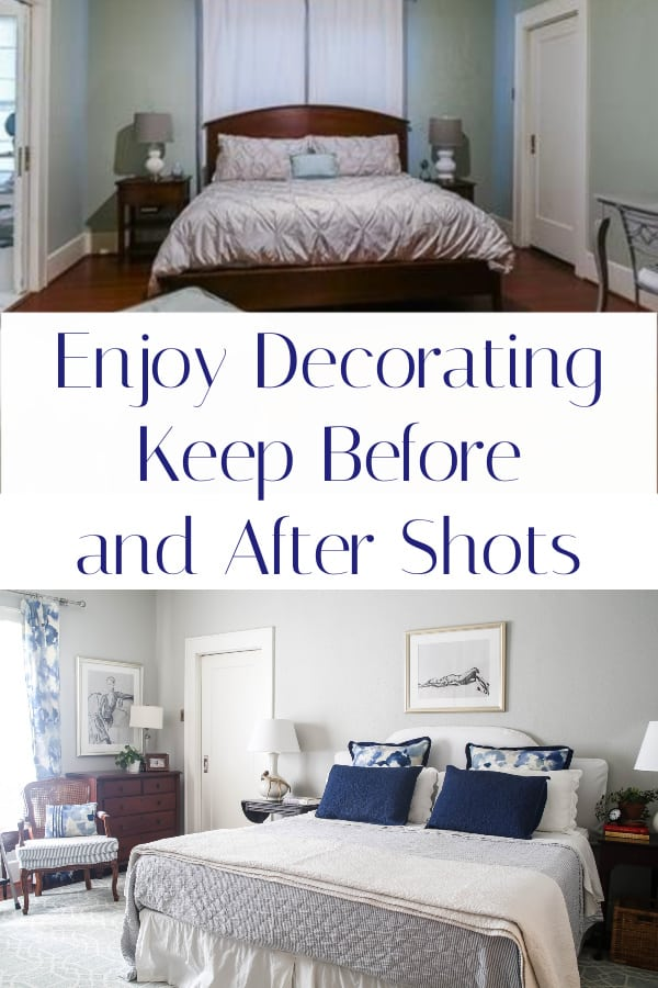 Enjoy the decorating process by keeping before and after photos