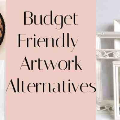 Budget Friendly Alternative Artwork Ideas