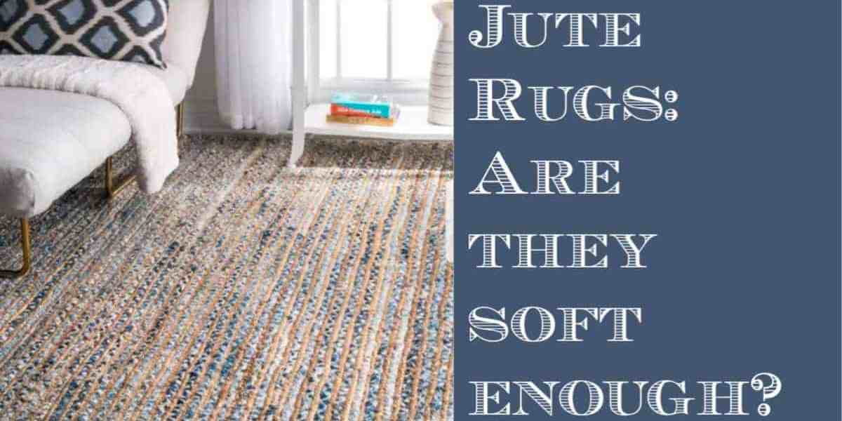 Jute Rugs: What is Jute?  Are Jute Rugs Soft?
