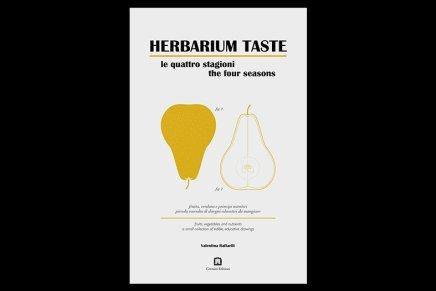 """""""Herbarium Taste, le quattro stagioni"""" di Valentina Raffaelli"""