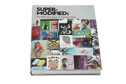 Super-Modified: The Behance Book of Creative Work