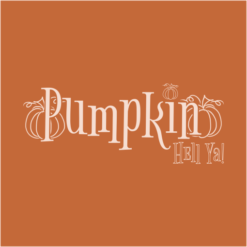 Pumpkin Hell Ya! Fall Autumn Merch Ready Pumpkin T-shirt Print Designs