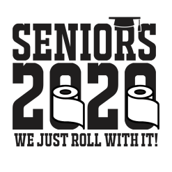 2020 Senior Quarantine Shirts Design - Just Roll With It Pandemic Ready Made T Shirt Design