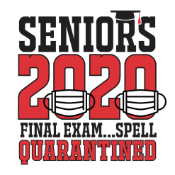 Seniors 2020 Final Exam T Shirt Design - Spell Quarantined Ready Made Pandemic Coronavirus Covid-19 T Shirt Designs