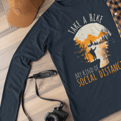 Hiking Shirts Mens - Take a Hike - My Kind of Social Distancing T Shirt Design 2