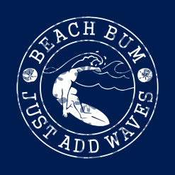 Beach Bum T Shirts Design - Just Add Waves Beach T Shirt Designs SVG Cricut Cutting Files