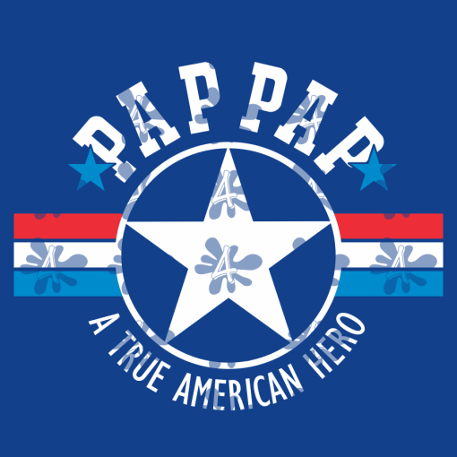 PAP PAP T Shirt Design - PAPPY SVG - A True American Hero - Father's Day Grandpa T Shirt