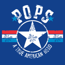 POPS T Shirt Design - POP POP SVG - A True American Hero - POP POP T Shirt
