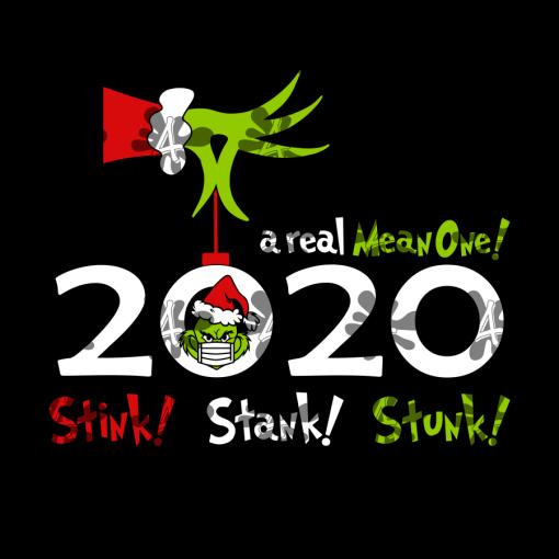 Christmas 2020 Stink Stank Stunk - Funny Grinch Pandemic SVG T Shirt Face Mask Design