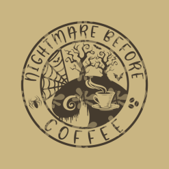 Nightmare Before Coffee SVG - Halloween T Shirt Design - Ready-to-Print or Cut Coffee SVG Design