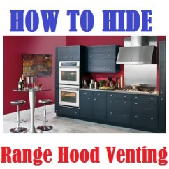 Kitchen Hood Vent Chrome Chairs How To Hide Venting 3 Great Ideas Designs Authority