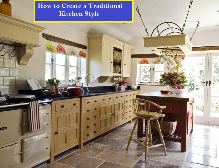Traditional Kitchen Style Pictures How To Create One At First