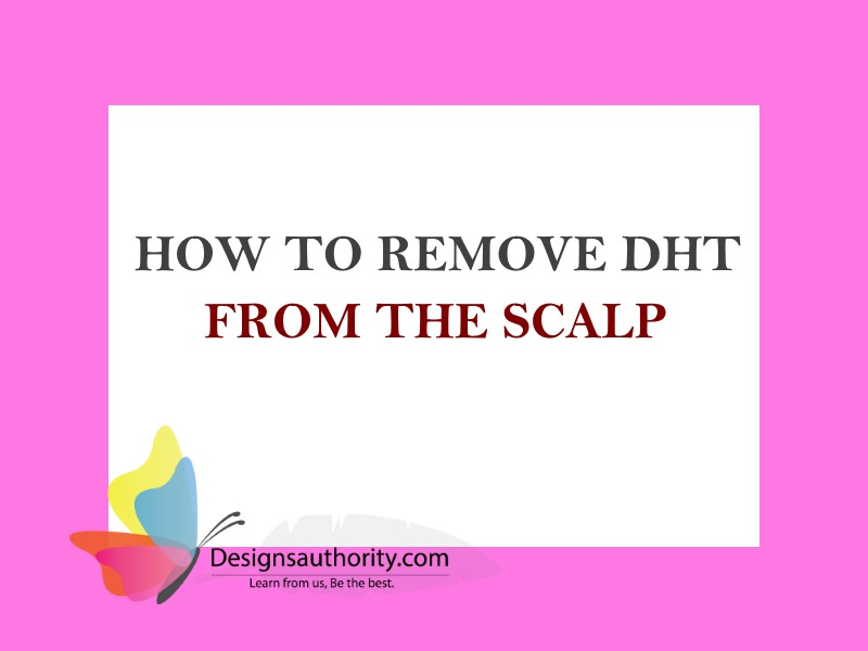 How to remove dht from scalp home remedies