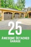 25 Awesome Detached Garage Inspirations for Your House