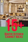 15+ Rustic Kitchen Cabinet Ideas for your Lovely Nest