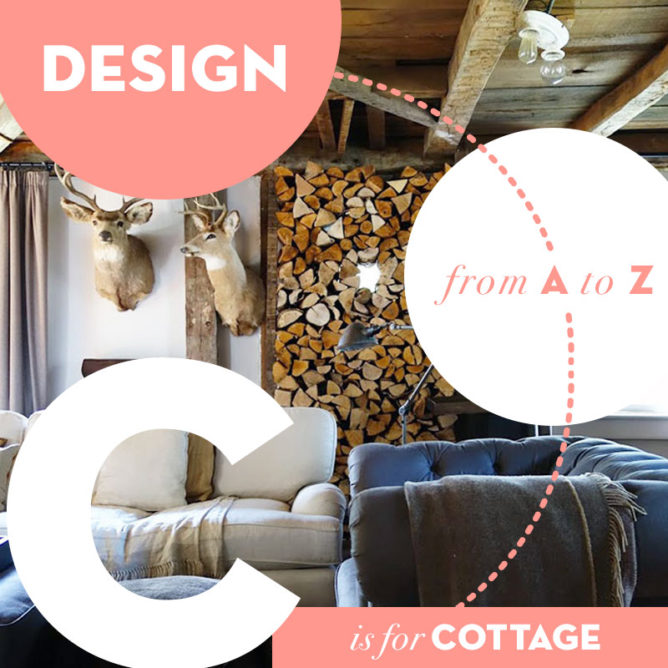 Design from A to Z: C is for Cottage